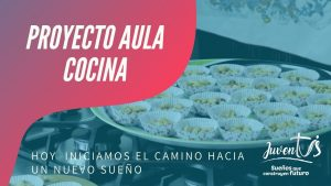 Proyecto Aula Cocina – Programa Juventus
